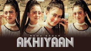 Download Roma Sagar: Akhiyaan (Full Song) Rajat | Noddy Singh | Luke Biggins | Latest Punjabi Songs 2018 Video