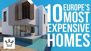 Download Top 10 Most Expensive Homes In Europe Video