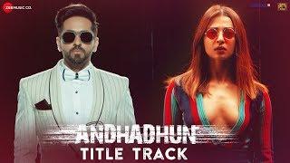Download AndhaDhun Title Track Ft. Raftaar   Ayushmann Khurrana   Tabu   Radhika Apte Video
