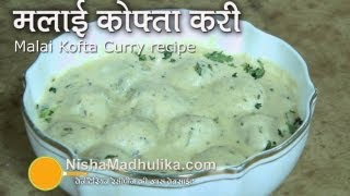 Download Malai Kofta recipe - malai kofta restaurant style Video