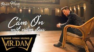 Download Cảm Ơn Một Niềm Đau | Đàm Vĩnh Hưng | Lyrics Video | Album 14 Năm 9 Tháng Video