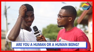 Download Are you a HUMAN or HUMAN BEING?   Street Quiz   Funny Videos   Funny African Videos   African Comedy Video