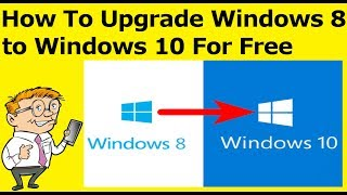 Download How To Upgrade Windows 8 to Windows 10 For Free (Step by Step Guide) Video