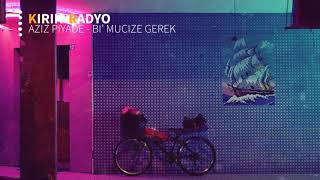 Download Aziz Piyade - Bi' Mucize Gerek (Keşfedilmesi Gereken Şarkılar) Video