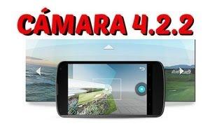 Download Instalar cámara 4.2.2 en cualquier Android // Y cámara 360º Video
