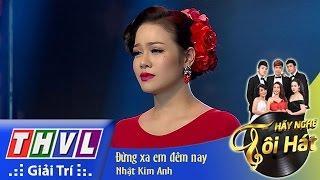 Download THVL | Hãy nghe tôi hát - Tập 5: Đừng xa em đêm nay - Nhật Kim Anh Video