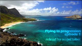 Download Melodic Progressive House   Flying To The Progression #Episode.1 - Mixed By Angel Label Video