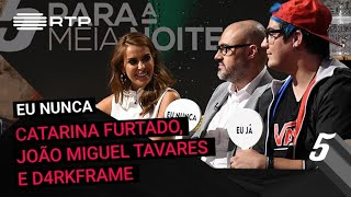 Download ″Eu Nunca″ c/ Catarina Furtado, João Miguel Tavares e D4rkFrame | 5 Para a Meia-Noite | RTP Video