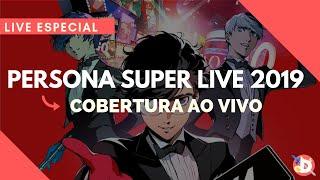 Download PERSONA SUPER LIVE 2019 - Cobertura ao vivo! Video
