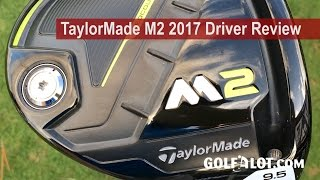 Download TaylorMade M2 2017 Driver Review By Golfalot Video