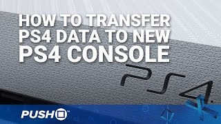 Download How to Transfer PS4 Data to New PlayStation 4 Console | PS4 Pro, PS4 Slim | Guide Video