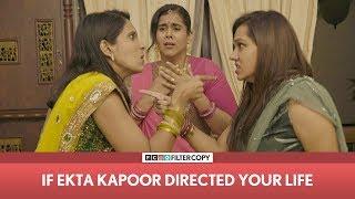 Download FilterCopy   If Ekta Kapoor Directed Your Life   Ft . Rytasha Rathore & Viraj Ghelani Video