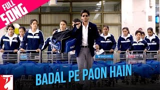 Download Badal Pe Paon Hain - Full Song | Shah Rukh Khan | Chak De India | Hema Sardesai Video