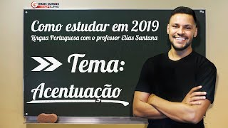 Download Como estudar em 2019 - Acentuação | Com o professor Elias Santana Video