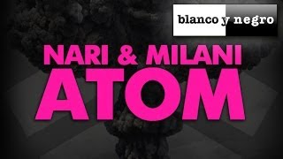 Download Nari & Milani - Atom Video