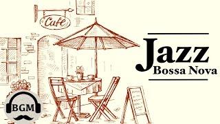 Chill Out Cafe Music - Jazz & Bossa Nova Instrumental Music