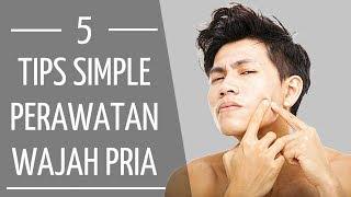 Download TIPS SIMPLE MERAWAT WAJAH PRIA !   5 Tips Sederhana Merawat Kulit Wajah Untuk Pria Video