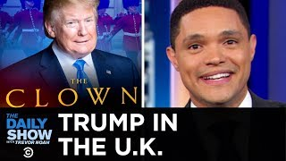 Download Trump Hits the U.K., Beefs with London's Mayor & Gets Negged by Buckingham Palace | The Daily Show Video