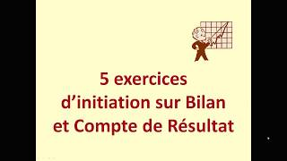 Download Initiation bilan et compte de résultat 5 exercices Video