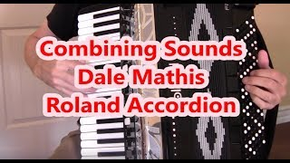 Download Roland Accordion, Learn How To Combine Sounds, Dale Mathis Sounds Video