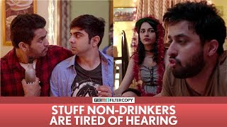 Download FilterCopy | Stuff Non-Drinkers Are Tired Of Hearing | Ft. Veer, Akash Deep and Madhu Video