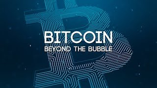 Download Bitcoin: Beyond The Bubble - Full Documentary Video
