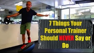 Download 7 Things Your Personal Trainer Should NEVER Say or Do... Video