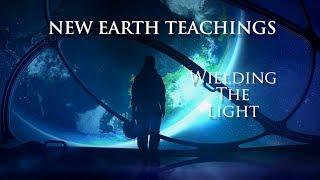 Download New Earth Teachings: S01E04 - Wielding the Light Video