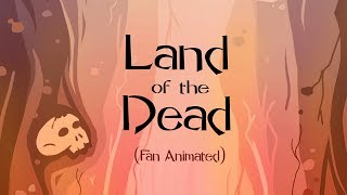 Download Land of The Dead (Fan Animated) Video