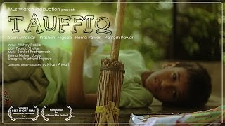 Download National Award winning shortfilm - Tauffiq - MustWatch Production Video