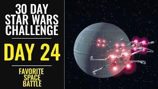 Download 30 Day Star Wars Challenge - DAY 24 - Favorite Space Battle Video
