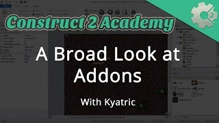 Download A Broad Look at Add ons in Construct 2 - with Kyatric Video