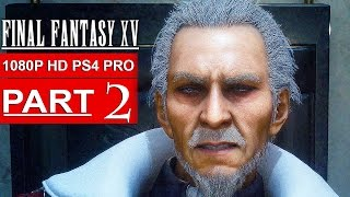 Download FINAL FANTASY 15 Gameplay Walkthrough Part 2 [1080p HD PS4 PRO] FINAL FANTASY XV - No Commentary Video