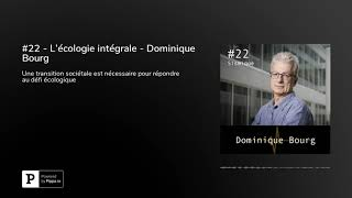 Download #22 - L'écologie intégrale - Dominique Bourg Video