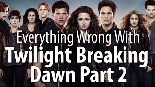 Download Everything Wrong With The Twilight Saga: Breaking Dawn - Part 2 Video