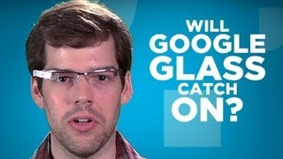 Download Yay or Nay: Will Google Glass Catch On? Video