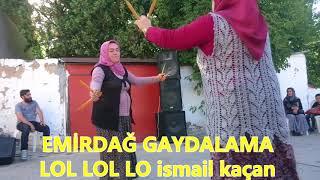 Download EMİRDAĞ GAYDALAMA LOL LOL LO ismail kaçan Video