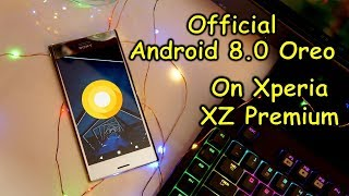 Download Official Android 8 Oreo on Sony Xperia XZ Premium - first look and new features Video