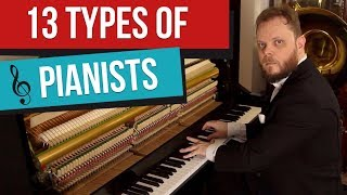 Download 13 Types of Pianists Video