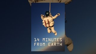 Download 14 Minutes From Earth Video