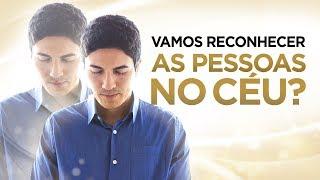 Download VAMOS RECONHECER AS PESSOAS NO CÉU? (Familiares e Amigos) - Pastor Antonio Junior Video