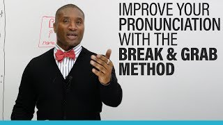 Download Understand more and improve your English pronunciation with the BREAK& GRAB METHOD Video