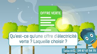 Download Qu'est-ce qu'une offre d'électricité verte et laquelle choisir ? Video