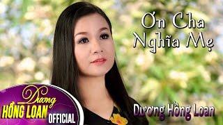 Download Album Ơn Cha Nghĩa Mẹ | Dương Hồng Loan Video