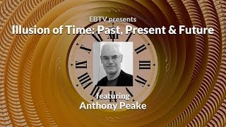 Download Illusion of Time: Past, Present & Future ft. Anthony Peake Video