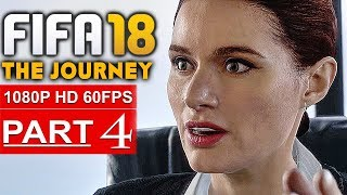 Download FIFA 18 THE JOURNEY Gameplay Walkthrough Part 4 [1080p HD 60FPS] - No Commentary (FULL GAME) Video