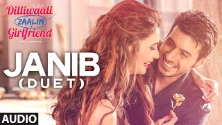 Download 'Janib (Duet)' FULL AUDIO Song | Arijit Singh | Divyendu Sharma | Dilliwaali Zaalim Girlfriend Video