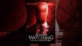 Download Always Watching: A Marble Hornets Story Video