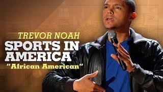 Download ″Sports In America″ - Trevor Noah - (African American) LONGER RE-RELEASE Video