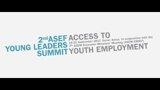 Download 2nd ASEF Young Leaders Summit (ASEFYLS2) - ″Youth Employment in the Future″ Video
